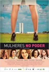 Descrição do cartaz (divulgação): foto de pernas femininas vistas de costas em primeiro plano, ao fundo vê-se o prédio do Congresso Nacional.
